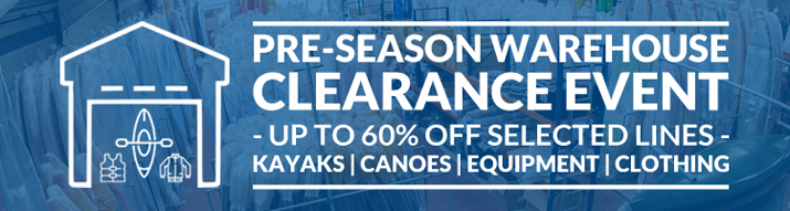 Pre-Season Warehouse Clearance Event Now On at Southampton Canoes